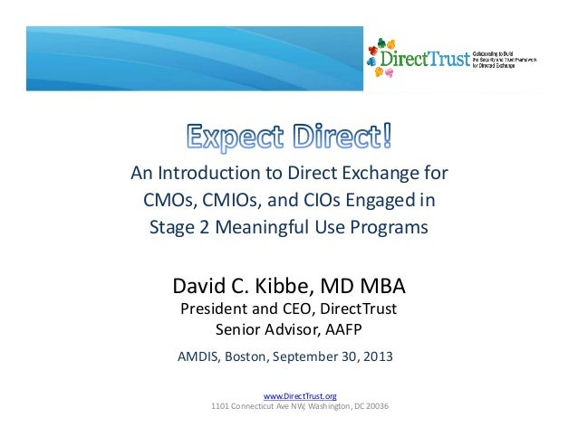 www.DirectTrust.org 1101ConnecticutAveNW,Washington,DC20036 AnIntroductiontoDirectExchangefor CMOs,CMIOs,and...