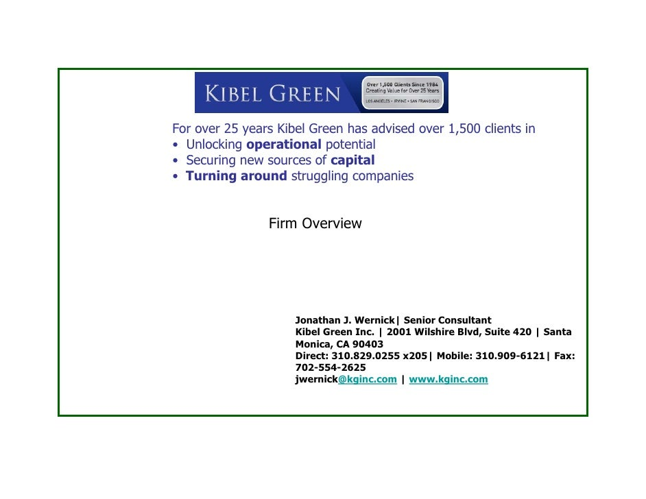 For over 25 years Kibel Green has advised over 1,500 clients in • Unlocking operational potential • Securing new sources o...