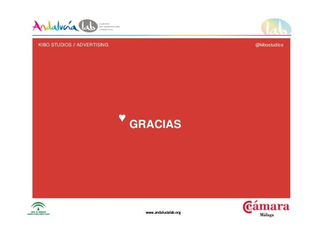 www.andalucialab.orgwww.andalucialab.org GRACIAS ♥ KIBO STUDIOS // ADVERTISING @kibostudios
