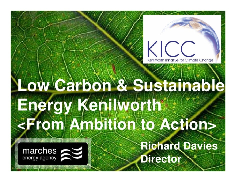 Low Carbon & Sustainable Energy Kenilworth <From Ambition to Action>                Richard Davies                Director