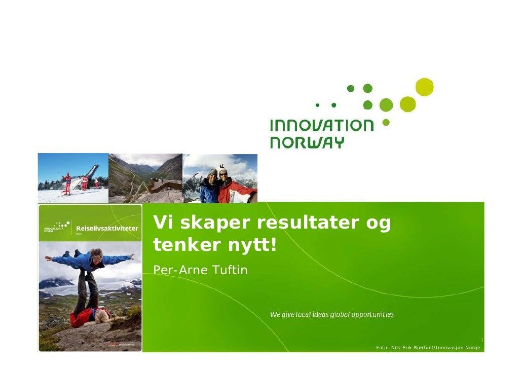 Innovasjon Norge 2011, Per Arne Tuftin