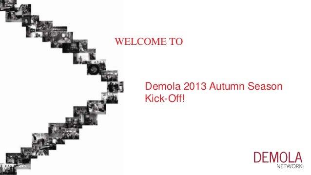 Kick off autumn2013