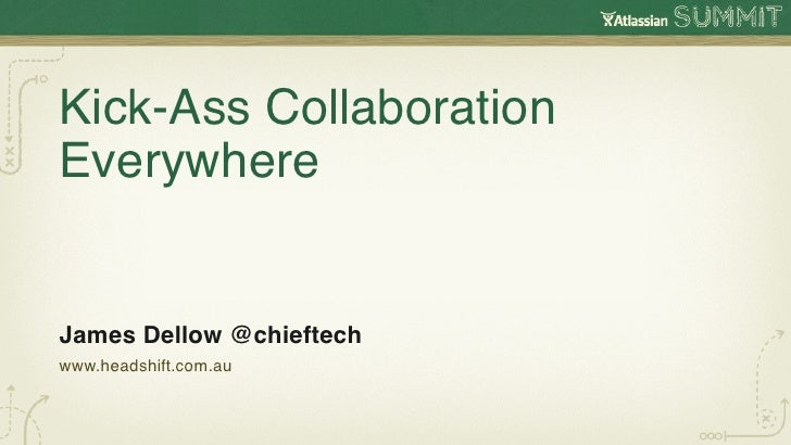 Kick Arse Collaboration Everywhere (with Confluence)