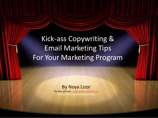 Kick-ass Copywriting & Email Marketing Tips For Your Marketing Program By Noya Lizor The Best of Email :: www.thebestofema...
