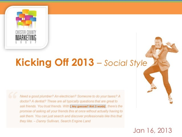 Kicking Off 2013 – Social Style            [ Any guesses? Hint: 3 words]                                            Jan 11...
