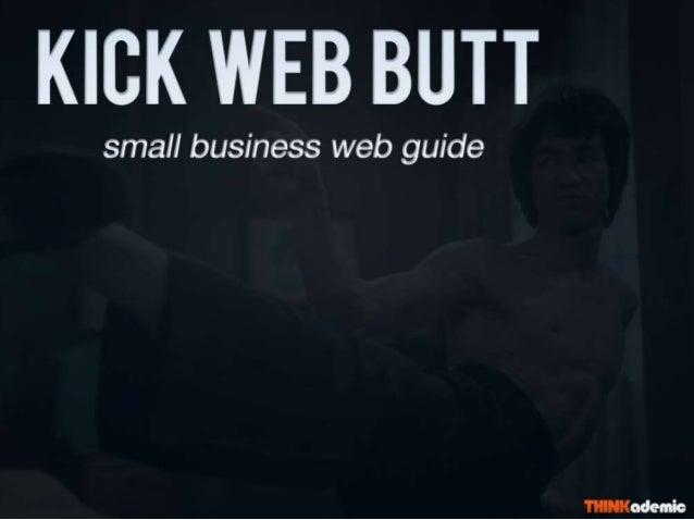 Kicking Web Butt - Small Business Web Strategy Planning