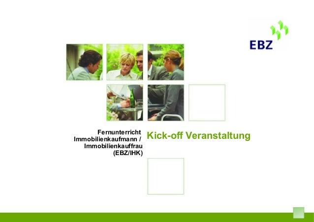 Kick-off VeranstaltungFernunterricht Immobilienkaufmann / Immobilienkauffrau (EBZ/IHK)