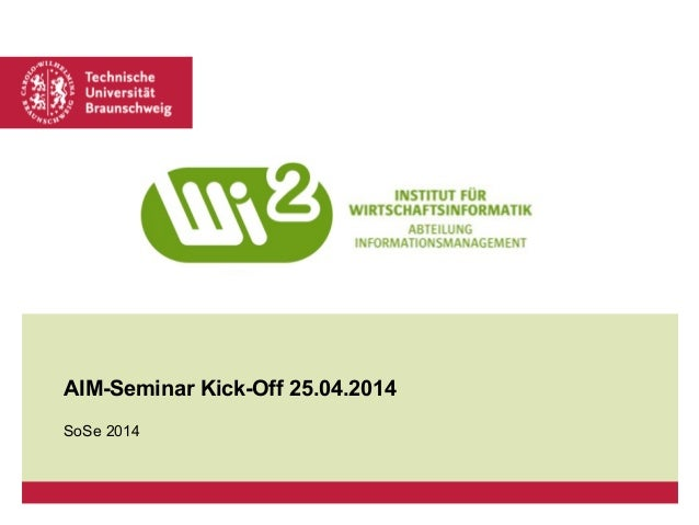 AIM-Seminar Kick-Off 25.04.2014 SoSe 2014