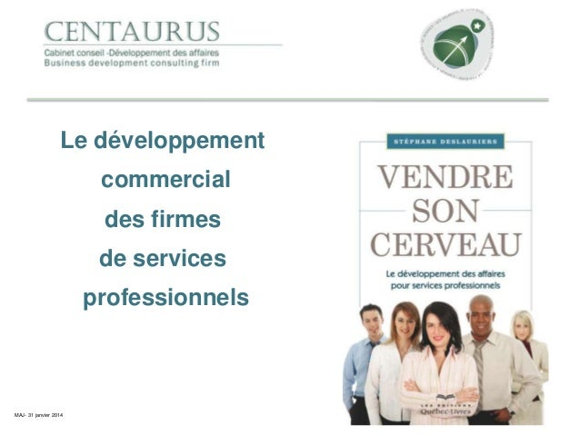 Le développement commercial des firmes  de services professionnels  MAJ- 31 janvier 2014
