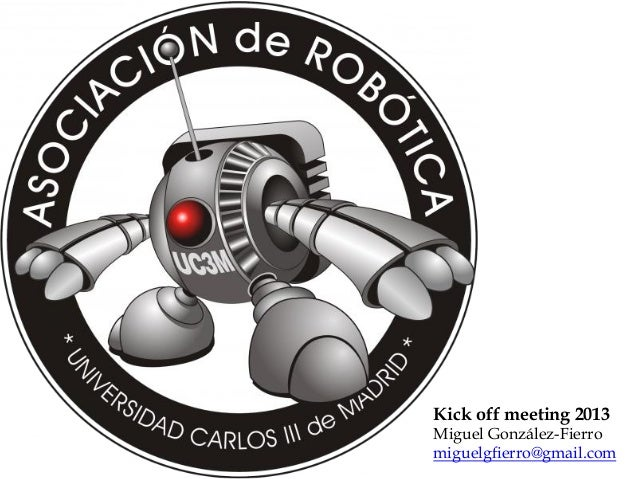 Kick off meeting 2013 Miguel González-Fierro miguelgfierro@gmail.com