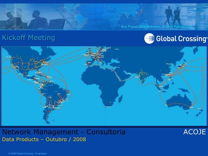 Kickoff Meeting Network Management - Consultoria ACOJE Data Products – Outubro / 2008