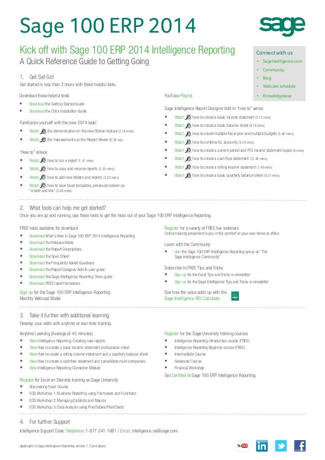 Sage 100 ERP 2014 Kick off with Sage 100 ERP 2014 Intelligence Reporting  Connect with us  A Quick Reference Guide to Gett...