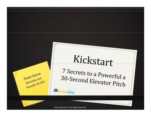 Kickstart: Seven Secrets to a Powerful 30-Second Elevator Pitch by Buzzuka.com