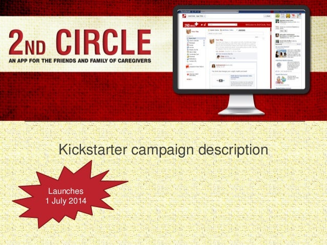 Kickstarter campaign description Launches 1 July 2014