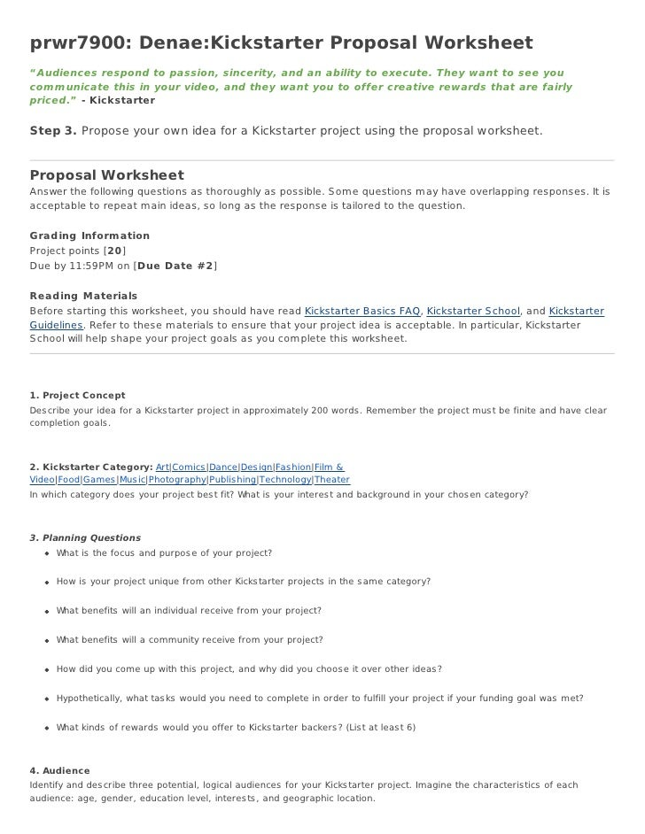 """prwr7900: Denae:Kickstarter Proposal Worksheet""""Audiences respond to passion, sincerity, and an ability to execute. They wa..."""