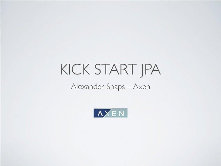 KICK START JPA  Alexander Snaps – Axen