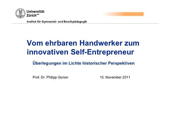 Institut für Gymnasial- und BerufspädagogikVom ehrbaren Handwerker zuminnovativen Self-Entrepreneur    Überlegungen im Lic...