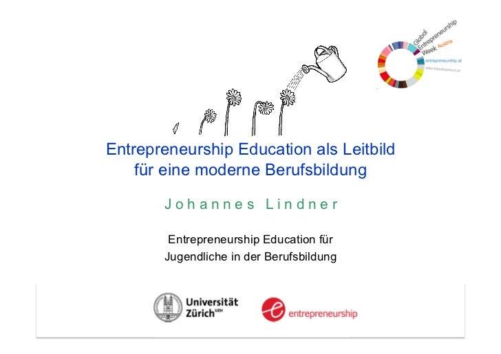 Folie 1Entrepreneurship Education als Leitbild    für eine moderne Berufsbildung       Johannes Lindner        Entrepreneu...