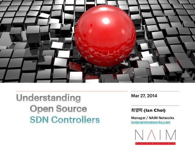 최영락 (Ian Choi)  Manager / NAIM Networks ian@naimnetworks.com Mar 27, 2014