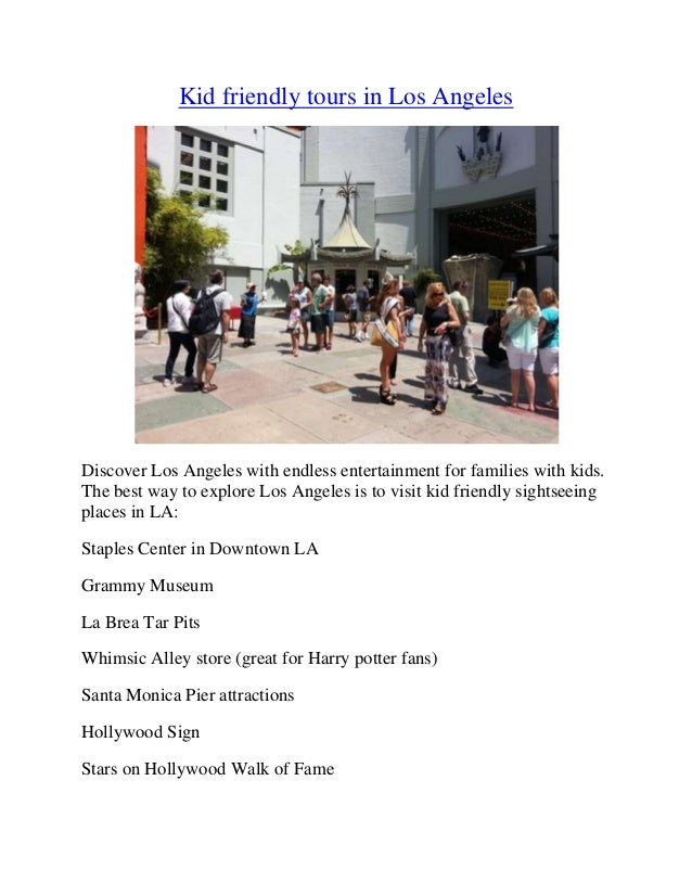 Kid friendly tours in Los Angeles Discover Los Angeles with endless entertainment for families with kids. The best way to ...