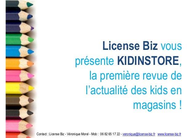 License Biz vous                            présente KIDINSTORE,                                la première revue de      ...