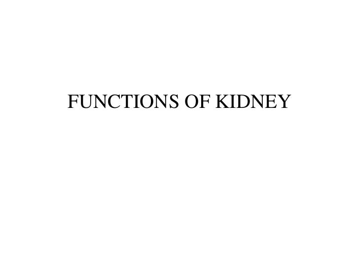 FUNCTIONS OF KIDNEY