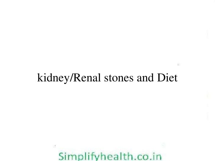 kidney/Renal stones and Diet