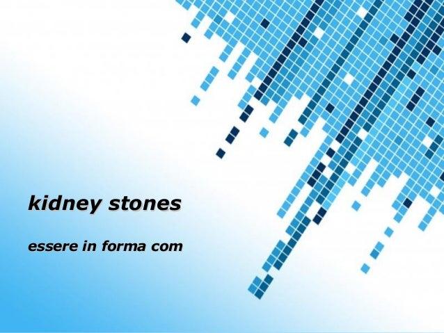 Powerpoint Templates Page 1 Powerpoint Templates kidney stoneskidney stones essere in forma comessere in forma com