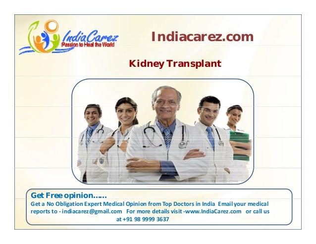 Indiacarez.com Kidney Transplant Get Free opinion……p GetaNoObligationExpertMedicalOpinionfromTopDoctorsinIndia...