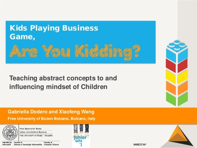 Kids Playing Business Game,  Teaching abstract concepts to and influencing mindset of Children  Gabriella Dodero and Xiaof...