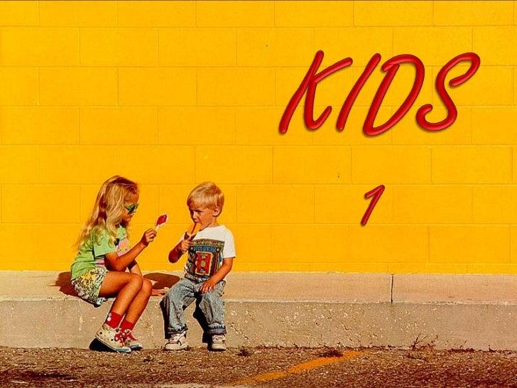 KIDS<br />1<br />
