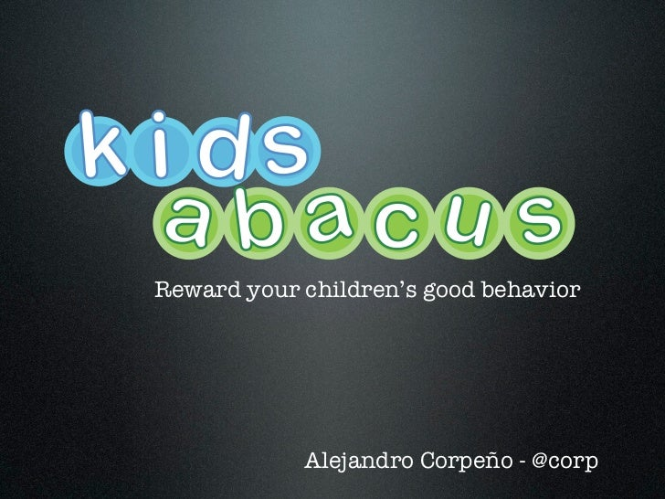 kids a b acu s Reward your children's good behavior             Alejandro Corpeño - @corp