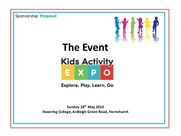 Sponsorship Proposal The Event Sunday 18th May 2014 Havering College, Ardleigh Green Road, Hornchurch