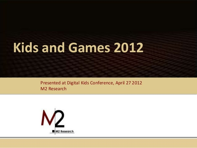 Kids and Games - Digital Kids Conference 2012