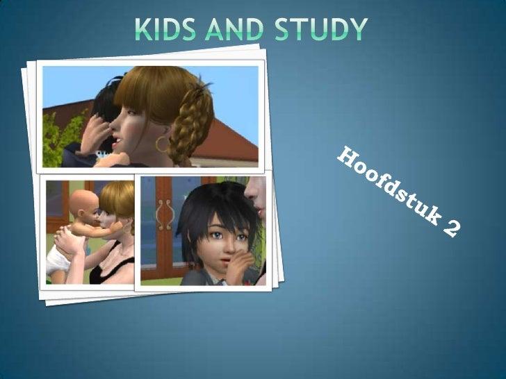 Kids And Study Hoofdstuk 2