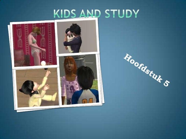 Kids And Study Hoofdstuk 5