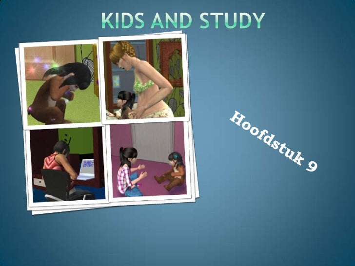 Kids And Study Hoofdstuk 9
