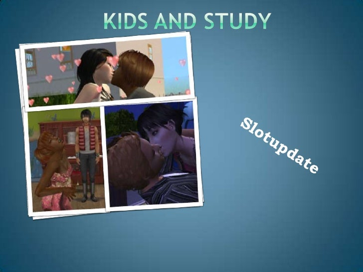 KIDS and Study<br />Slotupdate<br />