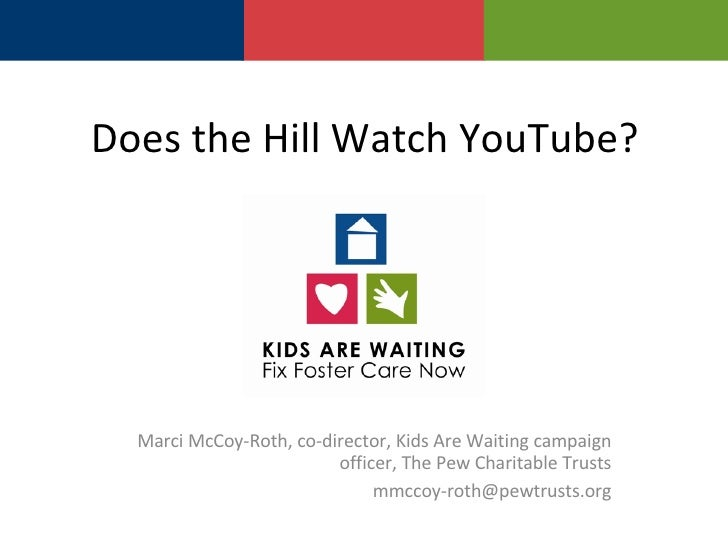 Does the Hill Watch YouTube? - Pew Kids Are Waiting Campaign / Forum One Web Executive Seminar