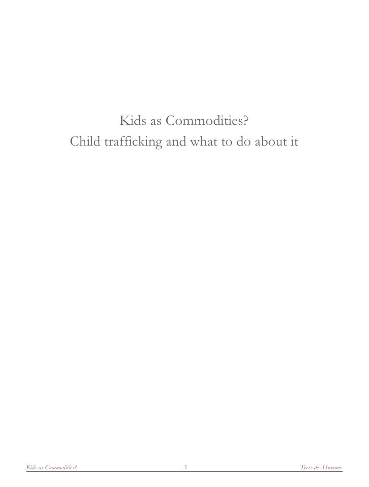 Kids as Commodities?                  Child trafficking and what to do about it     Kids as Commodities?                 1...