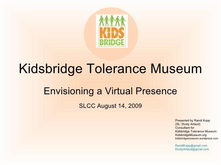 Kidsbridge Tolerance Museum SLCC 8 14 09
