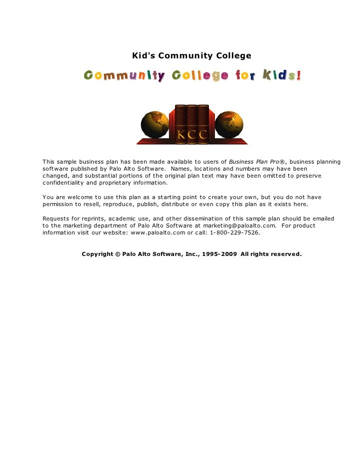 Kids Community CollegeThis sample business plan has been made available to users of Business Plan Pro®, business plannings...