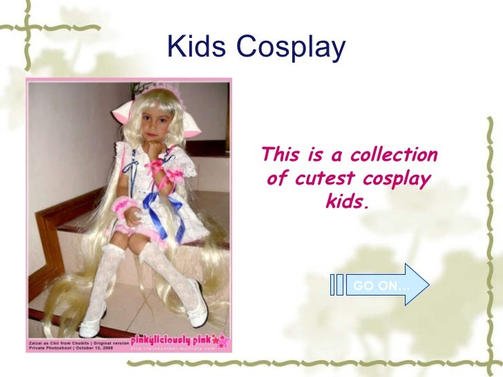 Kids Cosplay This is a collection of cutest cosplay kids. GO ON…