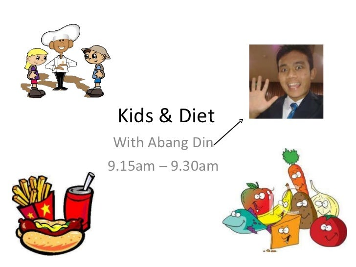 Kids & Diet With Abang Din 9.15am – 9.30am