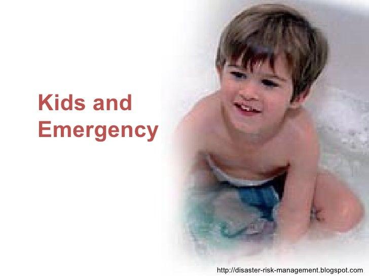 Kids and Emergency http://disaster-risk-management.blogspot.com