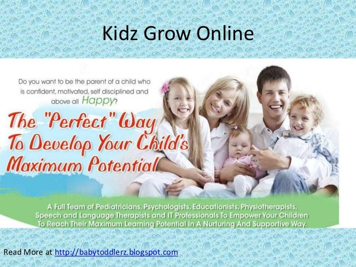 Kidz Grow OnlineRead More at http://babytoddlerz.blogspot.com