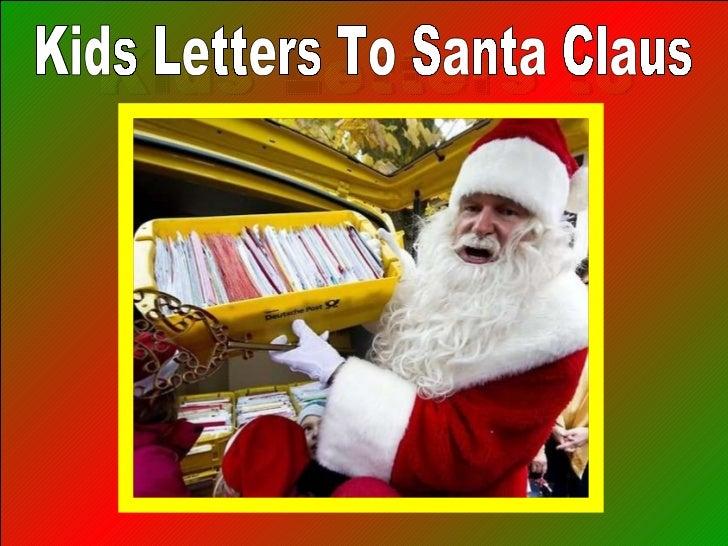 Kids Letters to Santa Claus PowerPoint Show by Emerito http:// www.slideshare.net/mericelene ♫  Turn on your speakers! Kid...