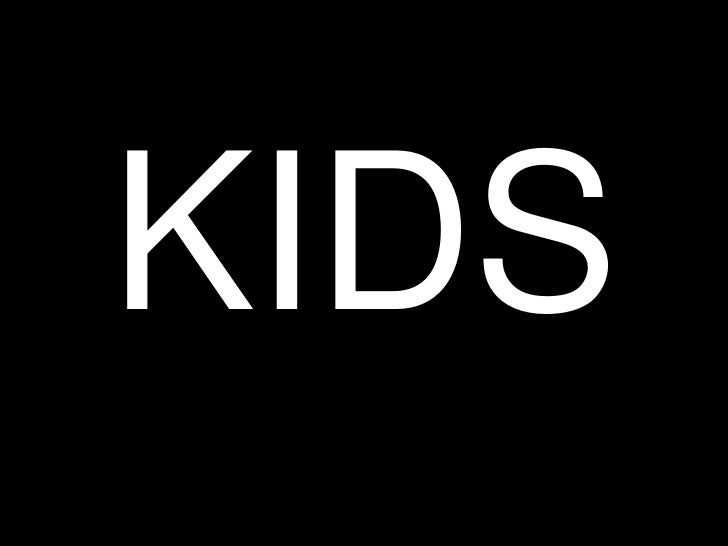 KIDS<br />