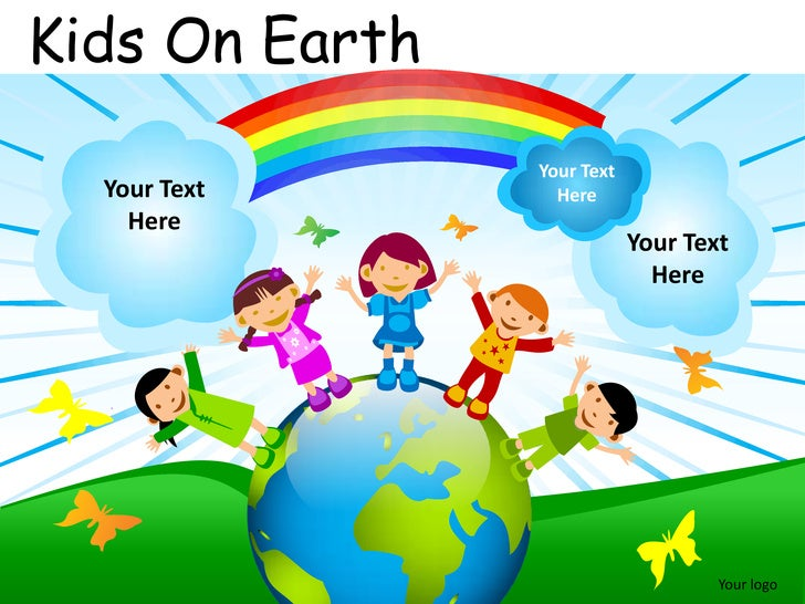 Kids On Earth                Your Text  Your Text       Here    Here                            Your Text                 ...