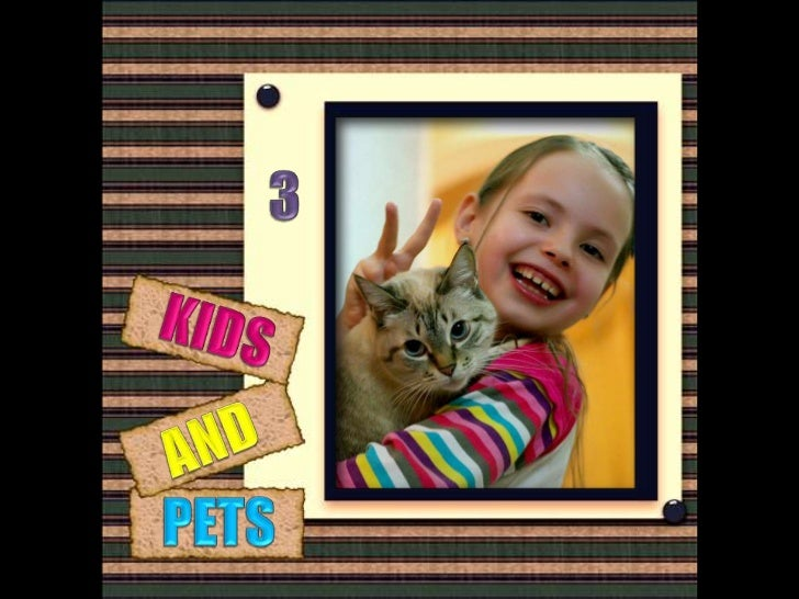 3<br />KIDS<br />AND<br />PETS<br />